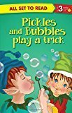 Pickles and Bubbles Play a Trick All Set to Read by Om Books Editorial Team