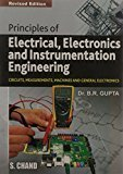 Principles of Electrical Electronics and Instrumentation Engineering by Gupta B.R.