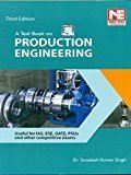 A Text Book on Production Engineering for UPSC ESE GATE PSUs Exams by Swadesh Kumar Singh