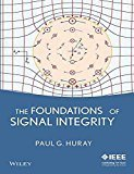 The Foundation of Signal Integrity by Huray And Wiley