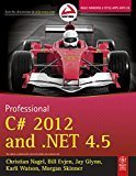 Professional C 2012 and .NET 4.5 by Christian Nagel