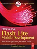 Professional Flash Lite Mobile Development Build Flash Applications for Mobile Devices by Jermaine G. Anderson