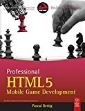 Professional HTML 5 Mobile Game Development WROX by Pascal Rettig