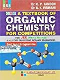 A Textbook of Organic Chemistry for Competitions for JEE Main  Advanced  All Other Engineering Entrance Examinations 2nd Year Programme 2018-2019 by O.P. Tondon