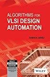 Algorithms for VLSI Design Automation by Sabih H. Gerez