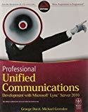 Professional Unified Communications Development with Microsoft Lync Server 2010 by George Durzi