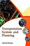 Transporation System And Planning by Kumar