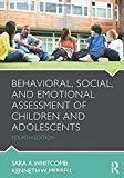 Behavioral Social and Emotional Assessment of Children and Adolescents by Sara A. Whitcomb