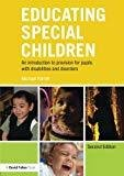 Educating Special Children An introduction to provision for pupils with disabilities and disorders by Michael Farrell