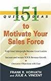 151 Quick Ideas to Motivate Your Sales Force by Frank R. Horvath And Julie A. Vincent