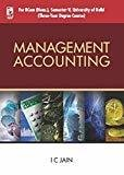 Management Accounting For University of Delhi Sem. 5 by I.C. Jain