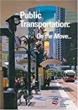 Public Transportation On the Move by Visual Reference Publications