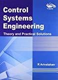 Control Systems Engineering Theory and Practical Solutions by R. Arivalahan