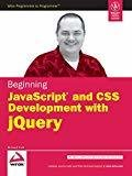 Beginning Javascript and CSS Development with jQuery by Richard York