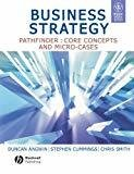 Business Strategy Pathfinder Core Concepts and Micro-Cases by Duncan Angwin