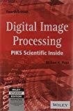 Digital Image Processing PIKS Scientific Inside by William K. Pratt