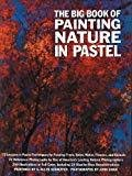 The Big Book of Painting Nature in Pastel Practical Art Books by S. Schaeffer
