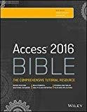 Access 2016 Bible The Comprehensive Tutorial Guide by Michael Alexander