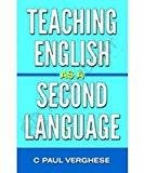 Teaching English As A Second Language by C Paul Verghese