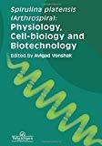 Spirulina Platensis Arthrospira Physiology Cell-Biology And Biotechnology