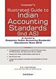 Illustrated Guide to Indian Accounting Standards Ind AS by B.D. Chatterjee