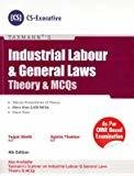 Industrial Labour  General Laws - Theory  MCQs CS-Executive 4th Edition June 2016 by Tejpal Sheth