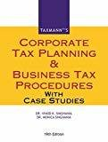 Corporate Tax Planning  Business Tax Procedures with Case Studies by Dr. Vinod K Singhania