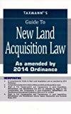 Guide to New Land Acquisition Law by Taxmann