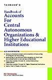 Handbook of Accounts for Central Autonomous Organizations  Higher Educational Institutions by B.S Ramaswamy
