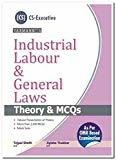 Industrial Labour and General Laws Theory and MCQs Theory  Mcqs by Tejpal Sheth