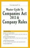 Master Guide to Companies Act 2013 and Company Rules by Taxmann