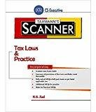 Scanner- Tax Laws  Practice CS -Executive September 2016 Edition by N.S. Zad