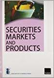 Securities Markets And Products by Indian Institute of Banking and Finance