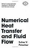 Numerical Heat Transfer and Fluid Flow Hemisphere Series on Computational Methods in Mechanics and Thermal science by Suhas Patankar