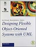 Designing Flexible Object-Oriented System  with UML by Charles Richter
