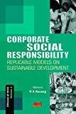 Corporate Social Responsibility v. 4 Replicable Models on Sustainable Development by R. K. Narang