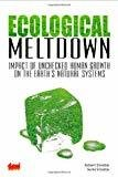 Ecological Meltdown Impact of Unchecked Human Growth on the Earths Natural Systems by Asheem Srivastav
