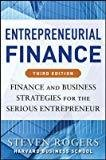 Entrepreneurial Finance Finance and Business Strategies for the Serious Entrepreneur by Rogers