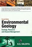 Environmental Geology Ecology Resource and Hazard Management by K.S. Valdiya