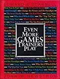 Even More Games Trainers Play by Edward Scannell