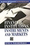 FINANCIAL INSTITUTIONS INSTRUMENTS AND MARKETS by Sunil Parameswaran