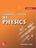 Foundation Course for JEE Physics - Class 6 by Praveen Tyagi