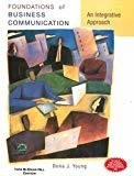 FOUNDATIONS OF BUSINESS COMMUNICATION An Integrative Approach by Dona Young