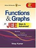 Functions and Graphs for JEE Mains and Advanced by Vinay Kumar