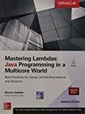 Mastering Lambdas Java Programming in a Multicore World by Maurice Naftalin