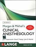 Morgan And Mikhails Clinical AnesthesiologyIndian Edition by Butterw