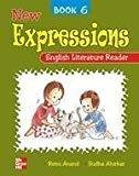 New Expressions English Literature Reader 6 by Anand Renu