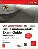 OCA Oracle Database 11g SQL Fundamentals I Exam Guide Exam 1Z0-051 by John Watson