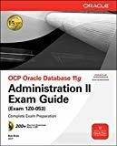 OCP Oracle Database 11g Administration II Exam Guide Exam 1Z0-053 by Bob Bryla