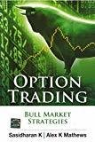 Option Trading Bull Market Strategies by K Sasidharan